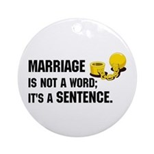 Marriage is funny! Ornament (Round)