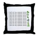 No more hostas Throw Pillow