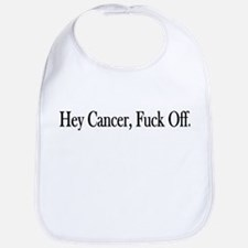 Hey Cancer Fuck Off Bib