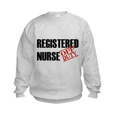 Off Duty Registered Nurse Sweatshirt