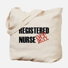 Off Duty Registered Nurse Tote Bag