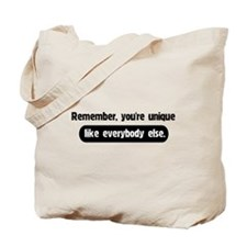 Unique Like Everybody Else Tote Bag