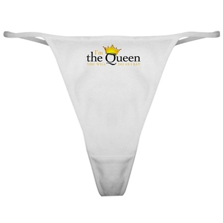 I'm the Queen Classic Thong