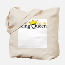 Not Easy Being Queen Tote Bag