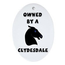 Owned by a Clydesdale Keepsake (Oval)