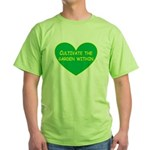 Cultivate the garden within Green T-Shirt