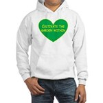 Cultivate the garden within Hooded Sweatshirt