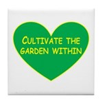 Cultivate the garden within Tile Coaster