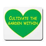 Cultivate the garden within Mousepad
