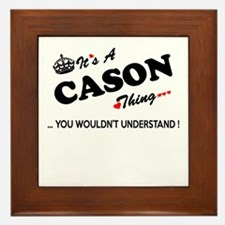 CASON thing, you wouldn't understand Framed Tile