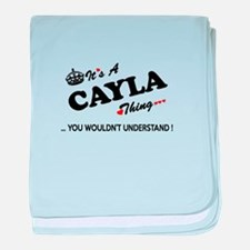 CAYLA thing, you wouldn't understand baby blanket