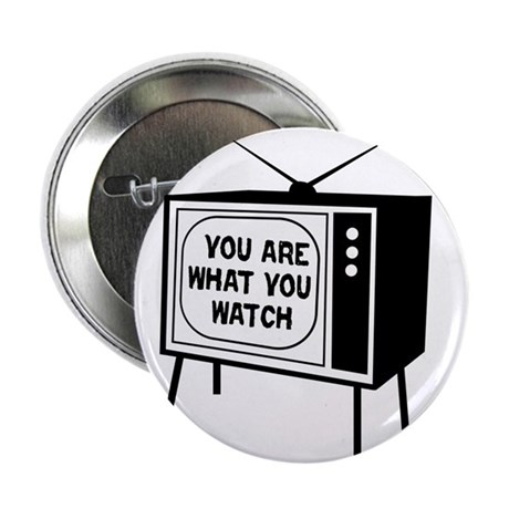 "What you watch 2.25"" Button (10 pack)"