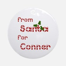From Santa For Conner Ornament (Round)