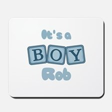 It's A Boy - Rob Mousepad
