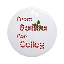 From Santa For Colby Ornament (Round)