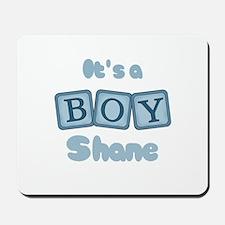 It's A Boy - Shane Mousepad