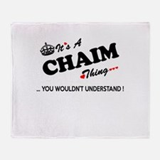 CHAIM thing, you wouldn't understand Throw Blanket