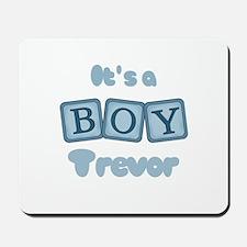It's A Boy - Trevor Mousepad