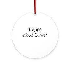 Future Wood Carver Ornament (Round)