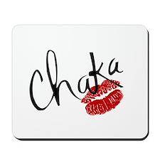 Chaka Kiss Mousepad