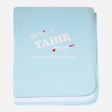 YAHIR thing, you wouldn't understand baby blanket
