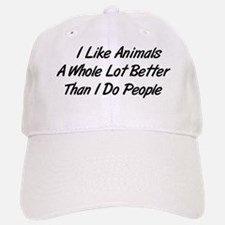 Animals Better Than People Baseball Baseball Cap