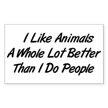 Animals Better Than People Rectangle Sticker