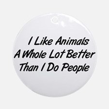 Animals Better Than People Ornament (Round)