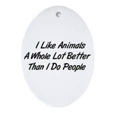 Animals Better Than People Oval Ornament