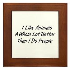Animals Better Than People Framed Tile