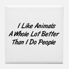Animals Better Than People Tile Coaster