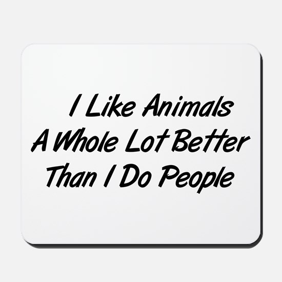 Animals Better Than People Mousepad