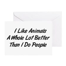 Animals Better Than People Greeting Card