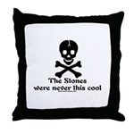 Stone Never This Cool Throw Pillow