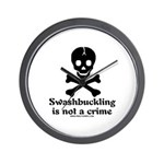 Swashbuckling Not A Crime Wall Clock