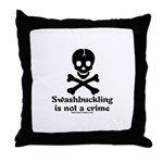Swashbuckling Not A Crime Throw Pillow