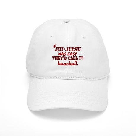 IF JIU-JITSU...CALL IT baseba Cap
