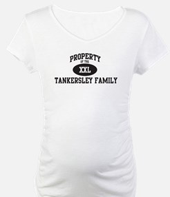 Property of Tankersley Family Shirt