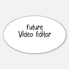 Future Video Editor Oval Decal