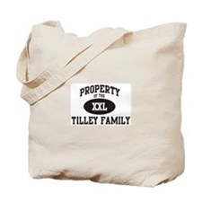 Property of Tilley Family Tote Bag