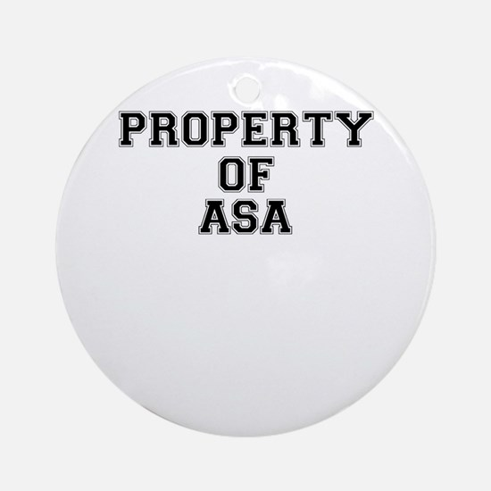 Property of ASA Round Ornament