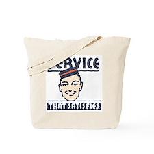 Service That Satisfies Tote Bag