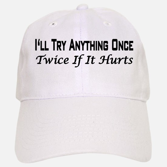TRY ANYTHING Baseball Baseball Cap