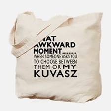 Awkward Kuvasz Dog Designs Tote Bag