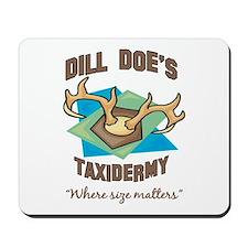 Dill Doe's Taxidermy Mousepad