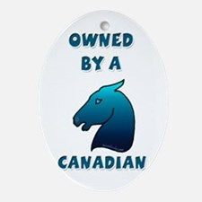 Owned by a Canadian Oval Ornament