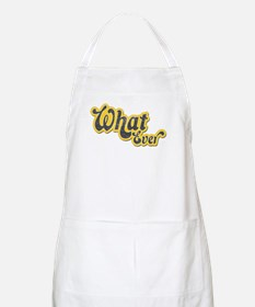 Sarcastic What Ever BBQ Apron