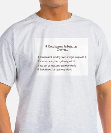 """Reasons for being on Chemo T-Shirt"