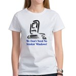 No Stinkin' Windows! Women's T-Shirt