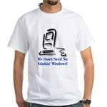 No Stinkin' Windows! White T-Shirt
